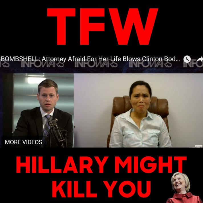 TFW-HILLARY-MIGHT-KILL-YOU
